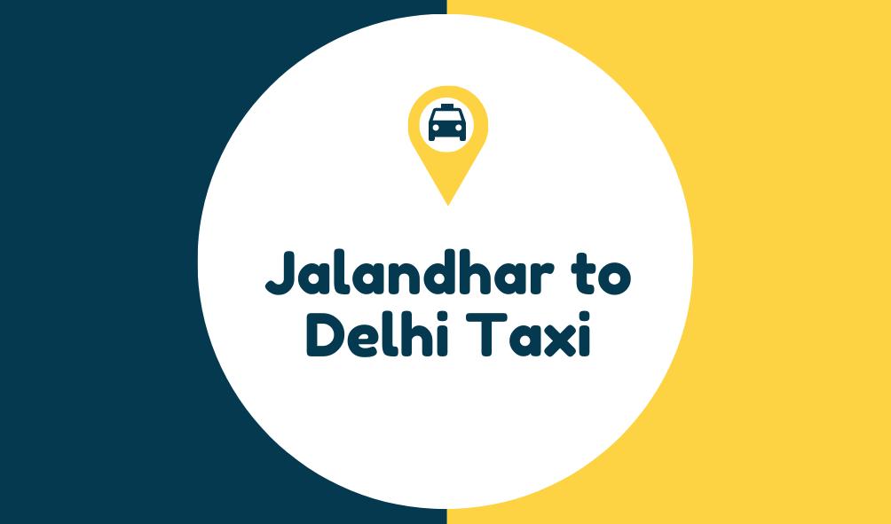 jalandhar to delhi taxi